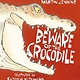 Candlewick Beware of the Crocodile
