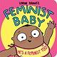 Disney-Hyperion Feminist Baby! He's a Feminist Too!