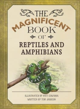 Silver Dolphin Books Magnificent Book of Reptiles and Amphibians