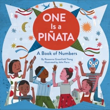 Chronicle Books One Is a Piñata: A Book of Numbers