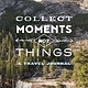 Chronicle Books Collect Moments Not Things