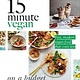 Quadrille Publishing 15 Minute Vegan: On a Budget