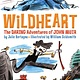Yosemite Conservancy Wildheart: The Daring Adventures of John Muir