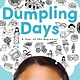 Little, Brown Books for Young Readers Dumpling Days