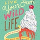 Chronicle Books Live Your Own Wild Life