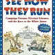 Bloomsbury USA Childrens See How They Run: Campaign Dreams, Election Schemes, and...