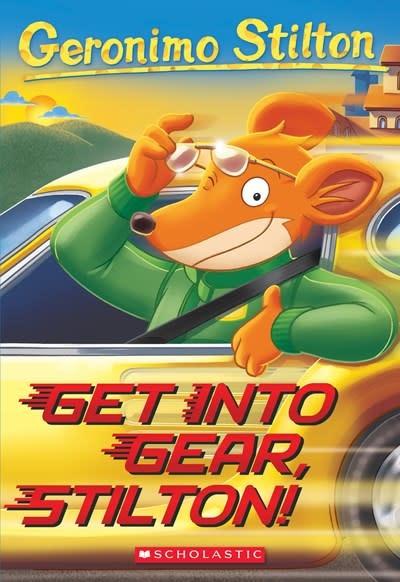 Scholastic Paperbacks Get Into Gear, Stilton! (Geronimo Stilton #54)