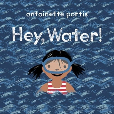 Neal Porter Books Hey, Water!
