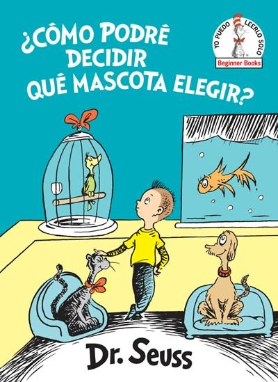 Random House Books for Young Readers ¿Cómo podré decidir qué mascota elegir? (What Pet Should I Get? Spanish Edition)