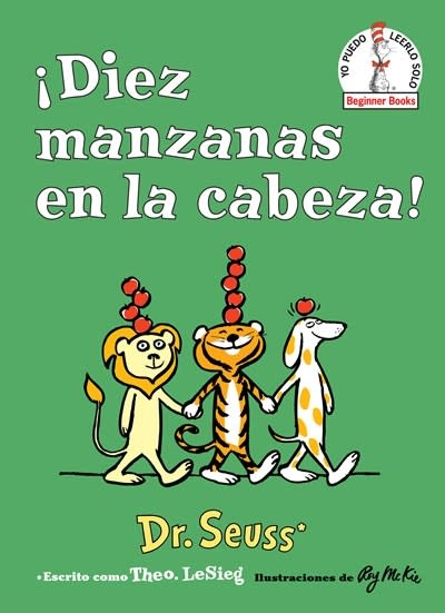 Random House Books for Young Readers ¡Diez manzanas en la cabeza! (Ten Apples Up on Top! Spanish Edition)