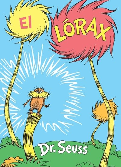 Random House Books for Young Readers El Lórax (The Lorax Spanish Edition)