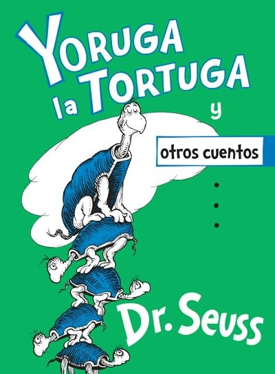 Random House Books for Young Readers Yoruga la Tortuga y otros cuentos (Yertle the Turtle and Other Stories Spanish Edition)
