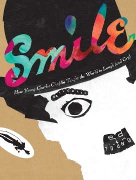 Candlewick Smile: How Young Charlie Chaplin Taught the World to Laugh (and Cry)