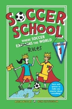 Walker Books US Soccer School 01 Where Soccer Explains (Rules) the World