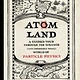 The Experiment Atom Land: A Guided Tour Through the Strange (and Impossibly Small) World of Particle Physics