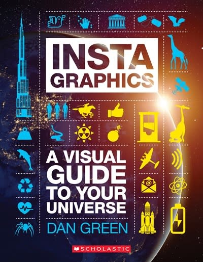 Scholastic Nonfiction InstaGraphics: A Visual Guide to Your Universe