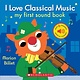 Cartwheel Books I Love Classical Music (My First Sound Book)