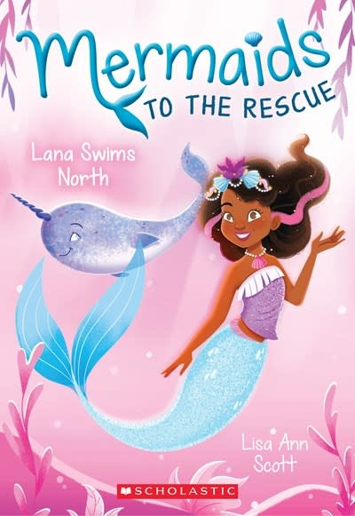 Scholastic Paperbacks Mermaids to the Rescue 02 Lana Swims North