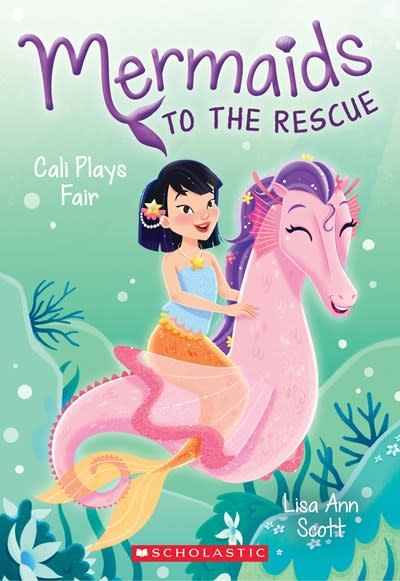 Scholastic Paperbacks Cali Plays Fair (Mermaids to the Rescue #3)