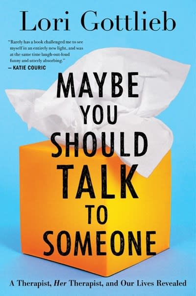 Houghton Mifflin Harcourt Maybe You Should Talk to Someone: A Therapist, HER Therapist, & Our Lives Revealed