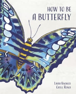 words & pictures How to Be a Butterfly