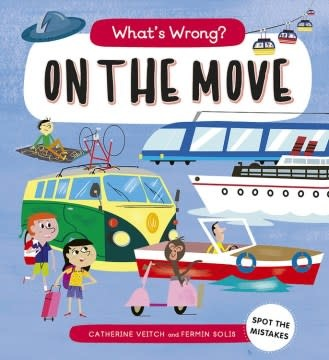QEB Publishing What's Wrong? On The Move