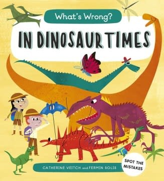 QEB Publishing What's Wrong? In Dinosaur Times