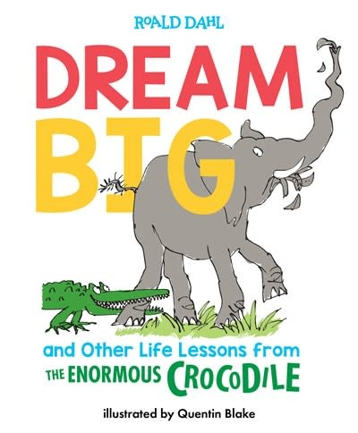 Grosset & Dunlap Dream Big and Other Life Lessons from the Enormous Crocodile