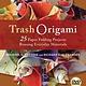 Tuttle Publishing Trash Origami