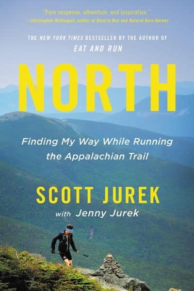 Back Bay Books North: Finding My Way While Running the Appalachian Trail [Scott Jurek]