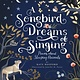 Running Press Kids A Songbird Dreams of Singing