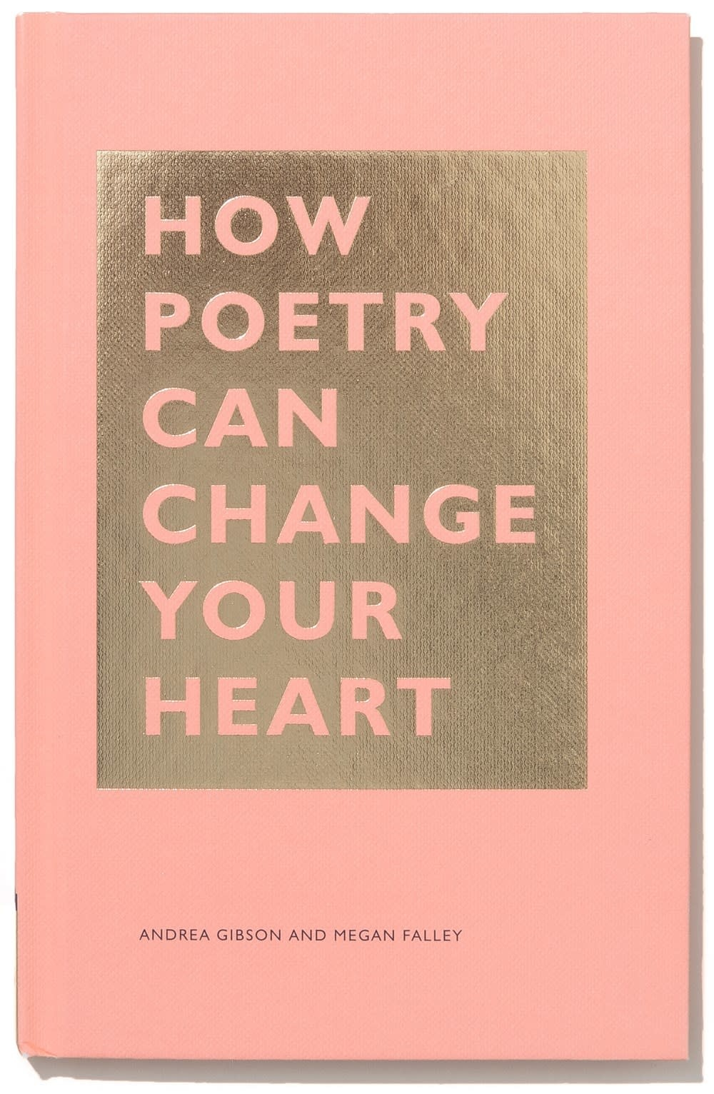 Chronicle Books How Poetry Can Change Your Heart