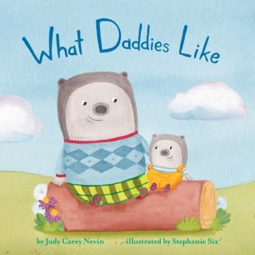 little bee books What Daddies Like