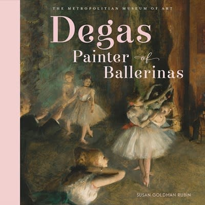 Abrams Books for Young Readers Degas, Painter of Ballerinas [Edgar Degas]
