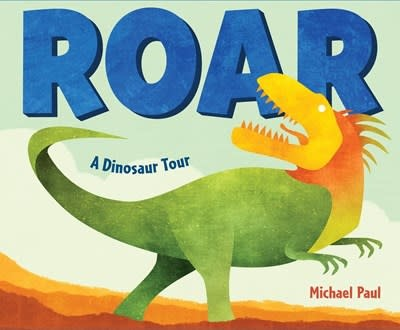Crown Books for Young Readers Roar: A Dinosaur Tour