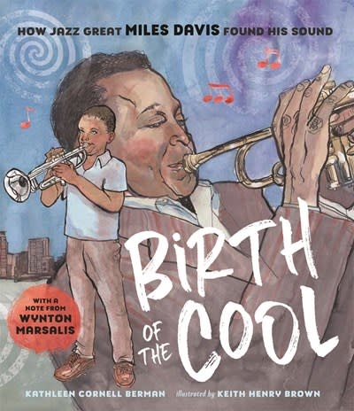 Page Street Kids Birth of the Cool: How Jazz Great Miles Davis Found His Sound