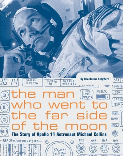 Chronicle Books The Man Who Went to the Far Side of the Moon: ...Apollo 11 Astronaut Michael Collins