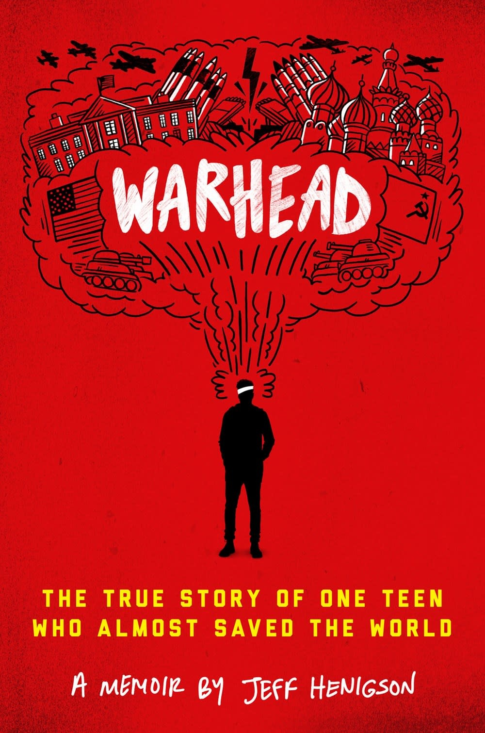 Delacorte Press Warhead: The True Story of One Teen Who Almost Saved the World