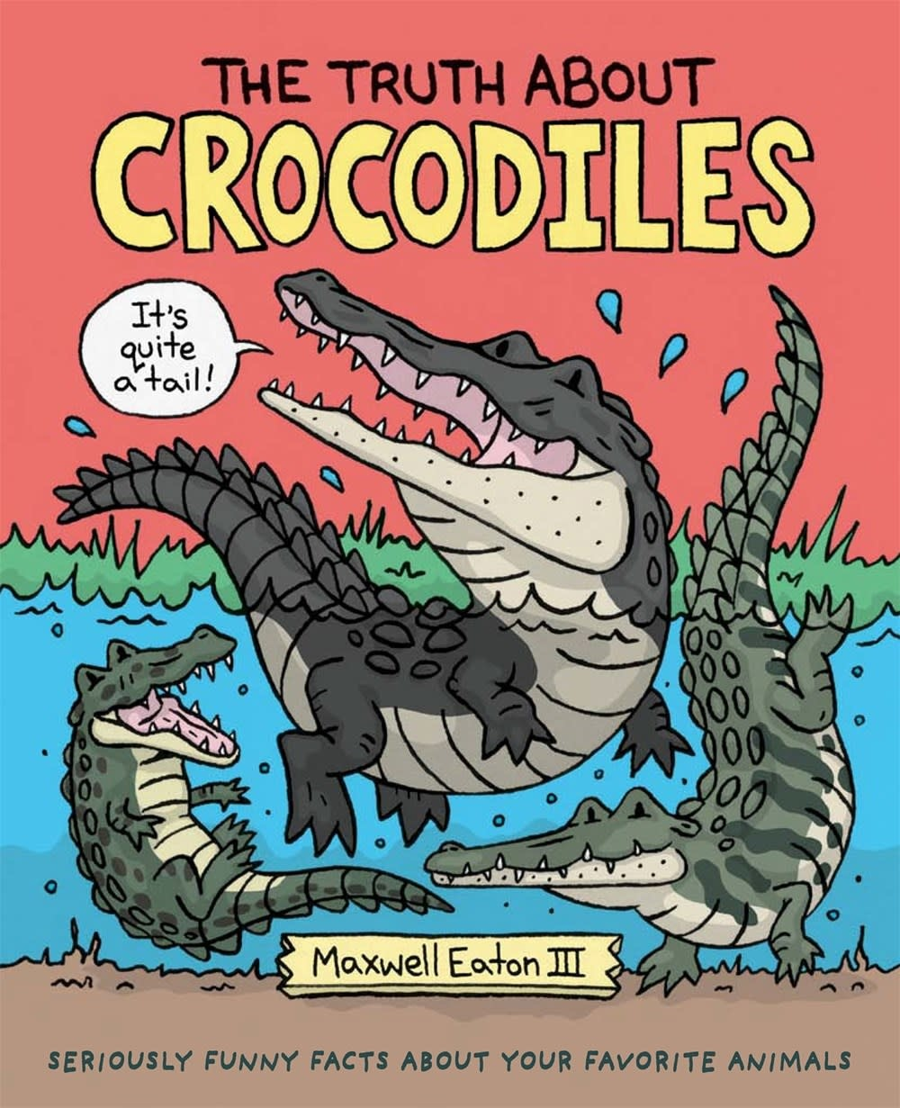 Roaring Brook Press The Truth About Crocodiles