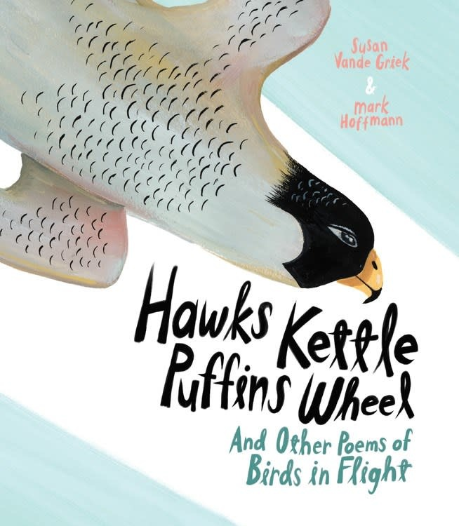 Kids Can Press Hawks Kettle, Puffins Wheel: ...Poems of Birds in Flight