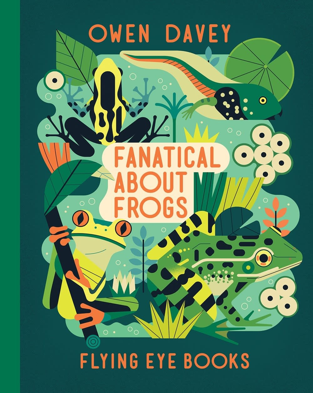 Flying Eye Books Fanatical About Frogs