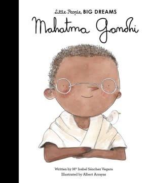 Lincoln Children's Books Little People, Big Dreams: Mahatma Gandhi