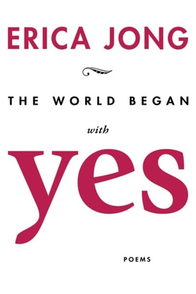 Red Hen Press The World Began With Yes: Poetry