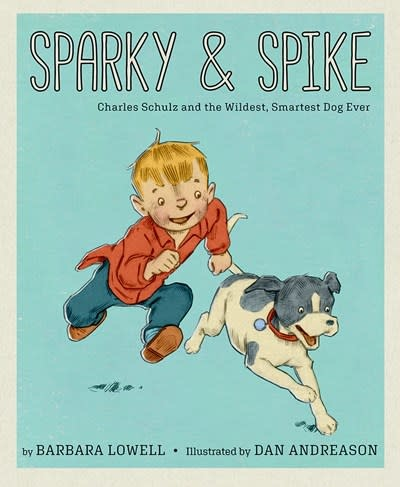 Cameron Kids Sparky & Spike: Charles Shulz and the Wildest, Smartest Dog Ever
