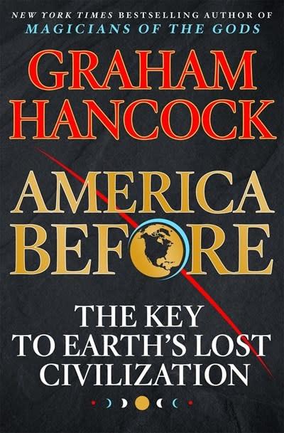 St. Martin's Press America Before: The Key to Earth's Lost Civilization