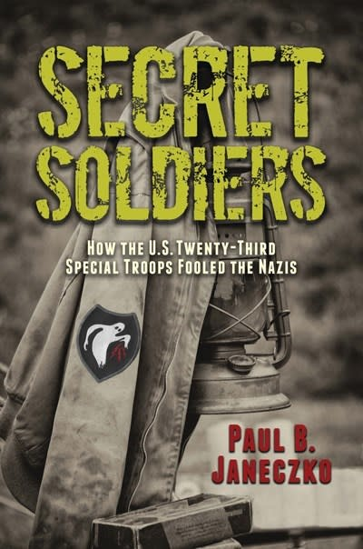 Candlewick Secret Soldiers: How the U.S. Twenty-Third Special Troops Fooled the Nazis