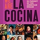 Chronicle Books We Are La Cocina: Recipes in Pursuit of the American Dream