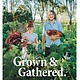 Gingko Press Inc. Grown & Gathered: Traditional Living Made Modern