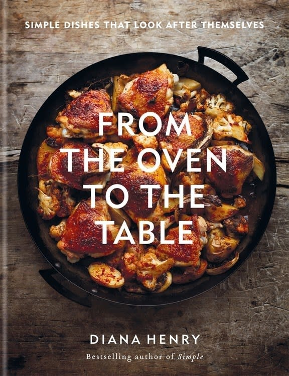 Mitchell Beazley From the Oven to the Table: Simple Dishes that Look After Themselves
