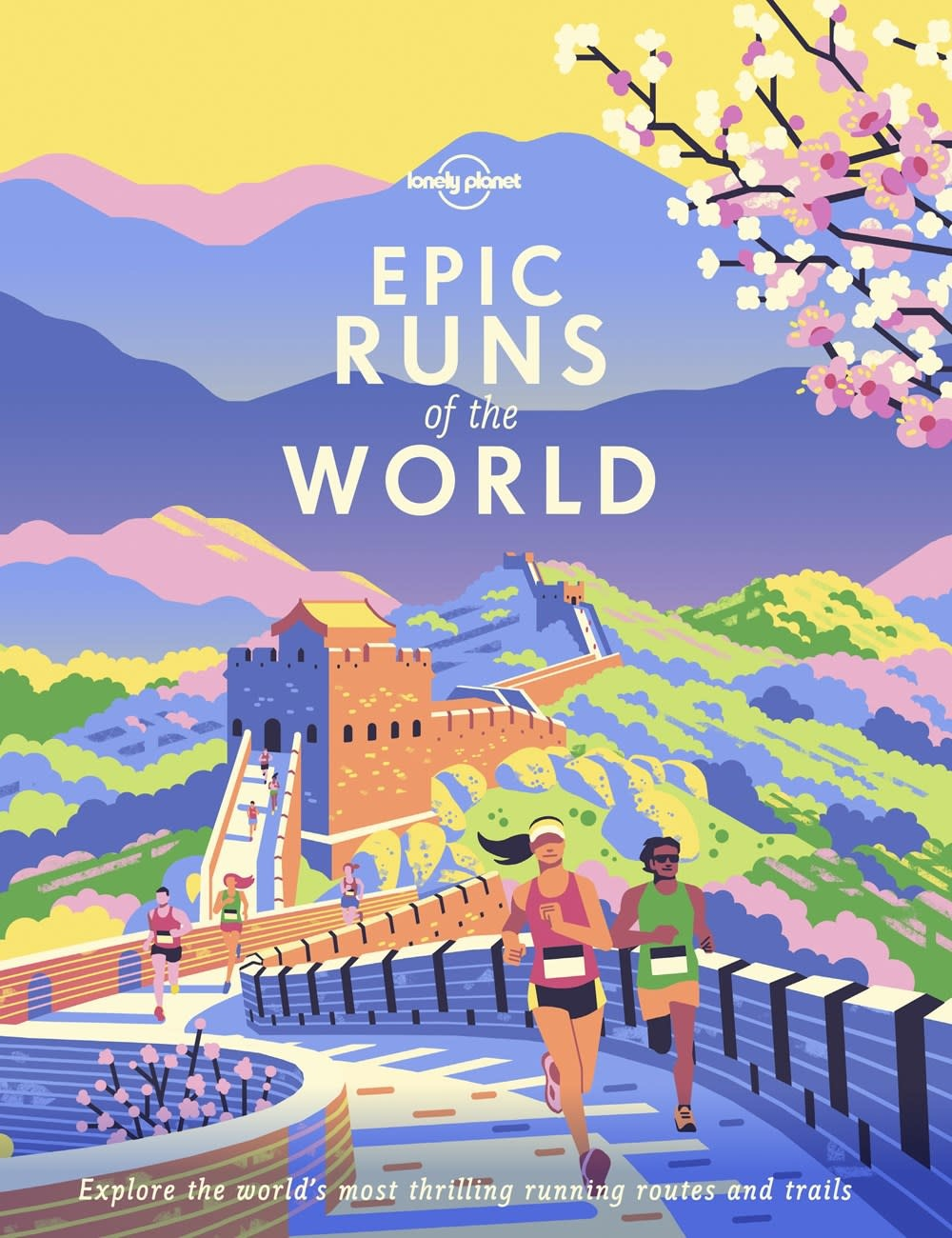 Lonely Planet Lonely Planet: Epic Runs of the World